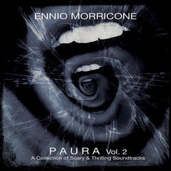 Paura Vol.2 - A Collection Of Scary And Thrilling - Ennio Morricone - 09/09/2016