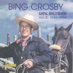 Bing CROSBY - Going Hollywood, Vol. 2: 1936-1939 Soundtrack (Various Artists, Bing Crosby) - CD cover