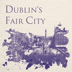 Dublin's Fair City: A Musical Tour - Paul Murphy, Barry Grace - 07/10/2016