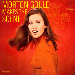 Morton Gould Makes The Scene Soundtrack (Various Artists, Morton Gould) - CD cover