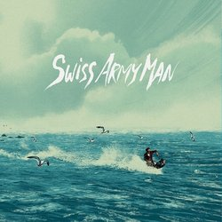 Swiss Army Man - Robert McDowell, Andy Hull, Various Artists - 01/10/2016