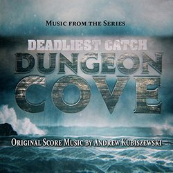 Deadliest Catch: Dungeon Cove - Andrew Kubiszewski - 18/11/2016