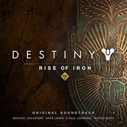 Destiny: Rise of Iron - Michael Salvatori, C Paul Johnson, Rotem Moav, Skye Lewin - 30/09/2016
