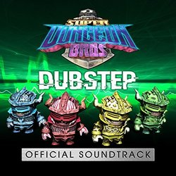 Dubstep - Super Dungeon Bros - 01/11/2016