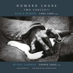 Two Concerti: Ruin & Memory / Mythic Gardens - Howard Shore - 13/01/2017