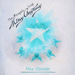 The Angels Sing Merry Christmas - Max Steiner Soundtrack (Max Steiner) - Carátula