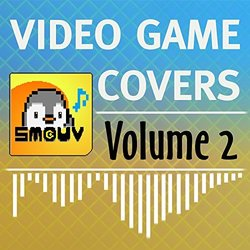 Video Game Covers, Vol. 2 - Smouv  - 30/12/2016