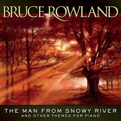 Bruce Rowland: The Man From Snowy River And Other Themes For Piano - Bruce Rowland - 27/01/2017