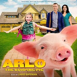 Arlo the Burping Pig Soundtrack (David Bateman) - CD-Cover