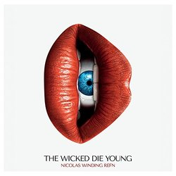 The Wicked Die Young - Nicolas Winding Refn, Various Artists - 14/04/2017