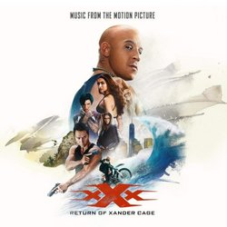 xXx: Return of Xander Cage - Various Artists - 03/02/2017
