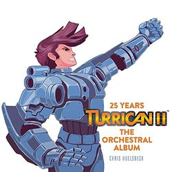 Turrican II - The Orchestral Album - Chris Huelsbeck - 03/02/2017