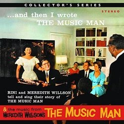 And Then I Wrote The Music Man: Music From Meredith Willson's Music Man - Meredith Willson - 03/03/2017