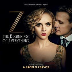 Z: The Beginning Of Everything - Marcelo Zarvos - 24/02/2017
