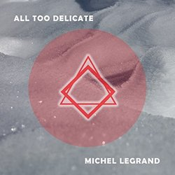 All Too Delicate - Michel Legrand サウンドトラック (Michel Legrand) - CDカバー