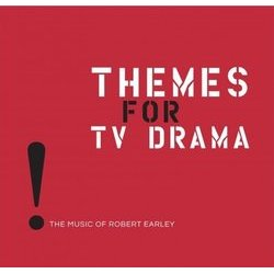 Themes for TV Drama: Music of Robert Earley Soundtrack (Robert Earley) - CD cover