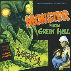 Monster from Green Hell - Albert Glasser - 24/03/2017