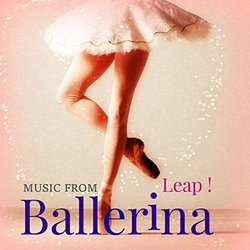 Ballerina! From the Movie Leap! - Various Artists - 31/03/2017