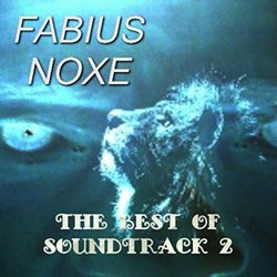 The Best of Soundtrack, Vol. 2 - Fabius Noxe - 31/03/2017