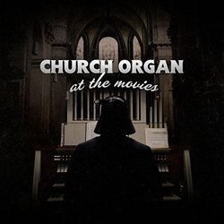 Church Organ at the Movies - Lang Project, Various Artists - 31/03/2017