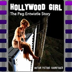 Hollywood Girl: The Peg Entwistle Story - James Emley - 28/02/2017