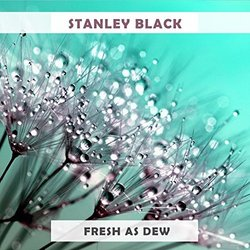 Fresh As Dew: Stanley Black Soundtrack (Various Artists, Stanley Black) - CD-Cover