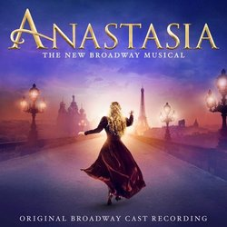 Anastasia - The New Broadway Musical Soundtrack (Lynn Ahrens, Stephen Flaherty) - CD cover
