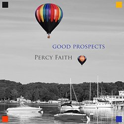 Good Prospects - Percy Faith - Percy Faith, Various Artists - 07/04/2017