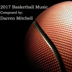 2017 Basketball Music - Darren Mitchell - 07/04/2017