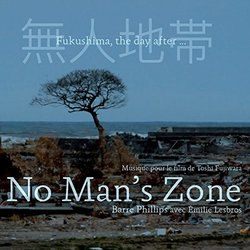 No Man's Zone - Fukushima, the Day After... - Barre Phillips, Emilie Lesbros - 31/03/2017