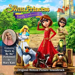 The Swan Princess: Royally Undercover Soundtrack (J Bateman) - CD cover