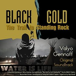 Black Gold: The Trail to Standing Rock - Valyo Gennoff - 07/04/2017