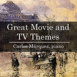 Great Movie and TV Themes - Carlos Márquez, Various Artists - 22/04/2017