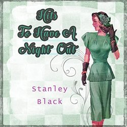 Hits To Have A Night Out - Stanley Black 聲帶 (Various Artists, Stanley Black) - CD封面