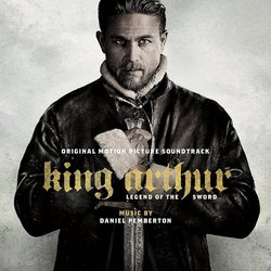King Arthur: Legend of the Sword Soundtrack (Daniel Pemberton) - Carátula