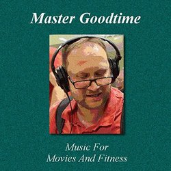 Music for Movies and Fitness - Master Goodtime - 05/05/2017