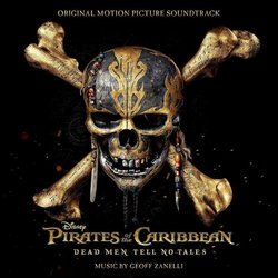 Pirates Of The Caribbean: Dead Men Tell No Tales Soundtrack (Geoff Zanelli) - CD cover