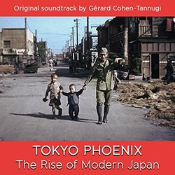 Tokyo Phoenix the Rise of Modern Japan Soundtrack (	Gérard Cohen-Tannugi	) - CD cover