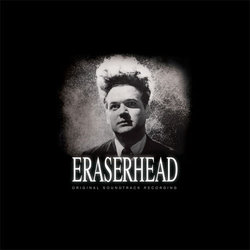 Eraserhead - Alan R. Splet, David Lynch - 16/06/2017