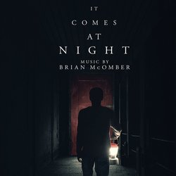 It Comes At Night - Brian McOmber - 09/06/2017