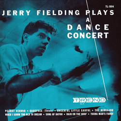 Jerry Fielding Plays A Dance Concert - Jerry Fielding, Various Artists - 07/07/2017