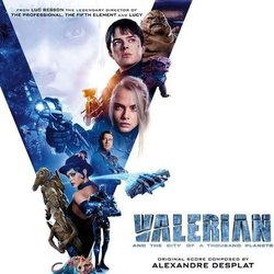 Valerian and the City of a Thousand Planets - Alexandre Desplat - 25/08/2017