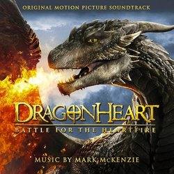Dragonheart: Battle for the Heartfire Soundtrack (Mark McKenzie) - CD cover