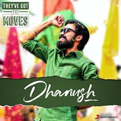 They've Got The Moves : Dhanush Soundtrack (Various Artists) - CD cover