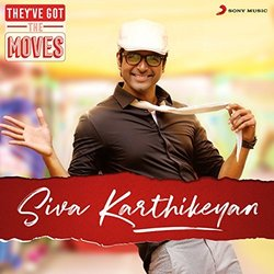 They've Got The Moves : Sivakarthikeyan - Various Artists - 30/06/2017