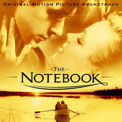 The Notebook Soundtrack (Various Artists, Aaron Zigman) - Car�tula
