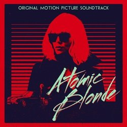 Atomic Blonde Soundtrack (Various Artists, Tyler Bates) - CD cover