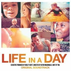 Life in a Day Soundtrack (Various Artists, Harry Gregson-Williams, Matthew Herbert) - CD cover