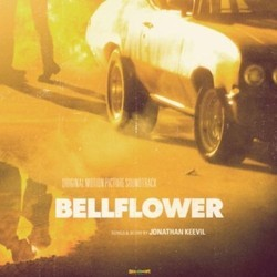 Bellflower Soundtrack (Jonathan Keevil, Kevin MacLeod) - Car�tula