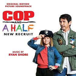 Cop and a Half: New Recruit Soundtrack (Ryan Shore) - Carátula